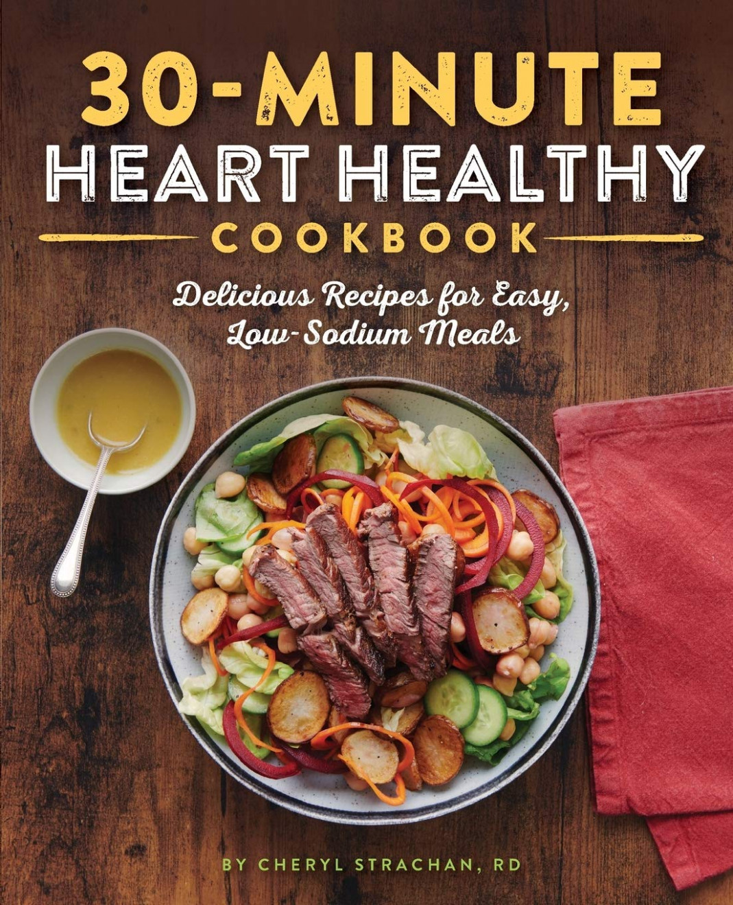 The 11-Minute Heart Healthy Cookbook: Delicious Recipes for ..