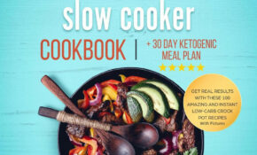 The #14 Healthy Keto Diet Slow Cooker Cookbook + 14 Day Ketogenic Meal Plan:  Get Real Results With These 1400 Amazing And Instant Low Carb Crock Pot ..