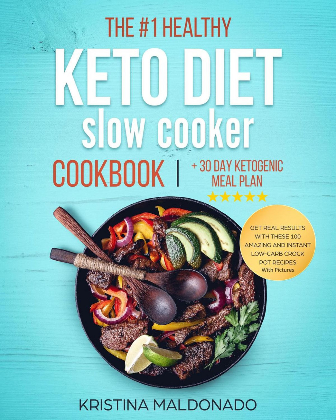 The #14 Healthy Keto Diet Slow Cooker Cookbook + 14 Day Ketogenic Meal Plan:  Get Real Results with These 1400 Amazing and Instant Low-Carb Crock Pot ..