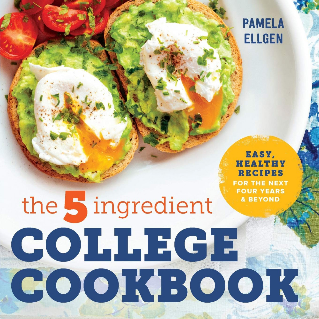 The 15-Ingredient College Cookbook: Easy, Healthy Recipes for ..