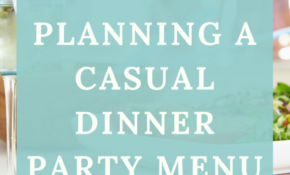 The Beginner's Guide to Planning a Casual Dinner Party Menu ...