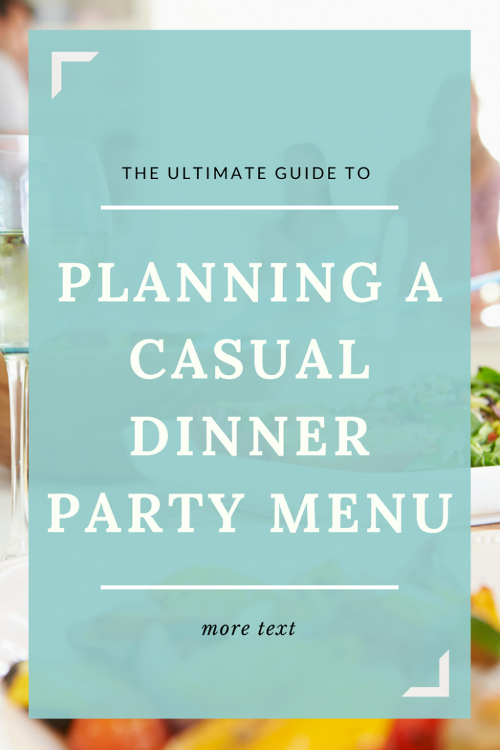 The Beginner's Guide To Planning A Casual Dinner Party Menu ..