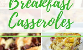 The Best Breakfast Casseroles | Breakfast – Dinner Recipes You Can Make The Night Before
