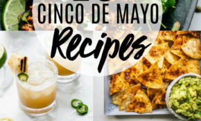 The BEST Cinco De Mayo Recipes | Platings + Pairings – Mexican Food Recipes