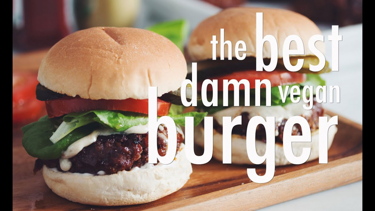 THE BEST DAMN VEGAN BURGER | hot for food - YouTube - the best vegetarian recipes