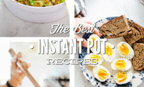 The Best Instant Pot Recipes (Healthy, Real Food) – Live Simply – Recipes Instant Pot Healthy