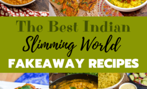 The Best Slimming World Indian Fakeaway Recipes | Slimming Eats – Healthy Recipes Slimming World