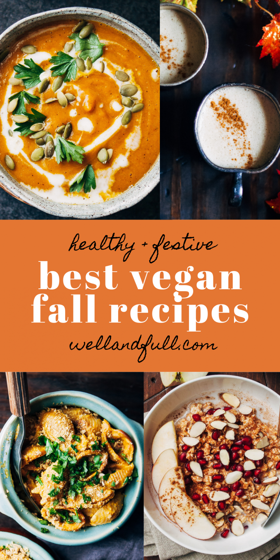 The Best Vegan Fall Recipes | Well and Full - healthy recipes vegan