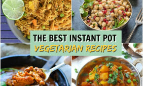 The Best Vegetarian Instant Pot Recipes · The Inspiration Edit – Best Instant Pot Recipes Vegetarian