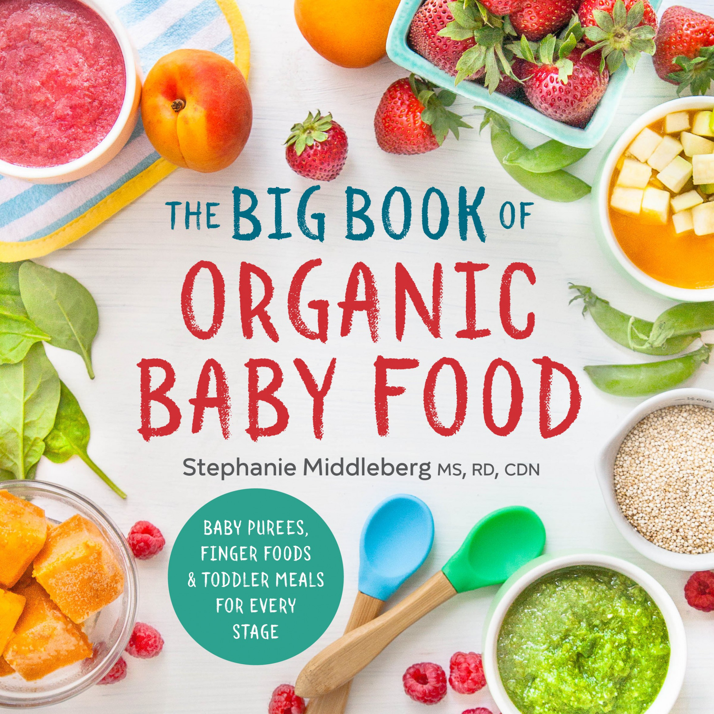 The Big Book of Organic Baby Food: Baby Purées, Finger Foods ..