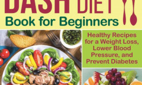 The Complete DASH Diet Book For Beginners: Healthy Recipes ..