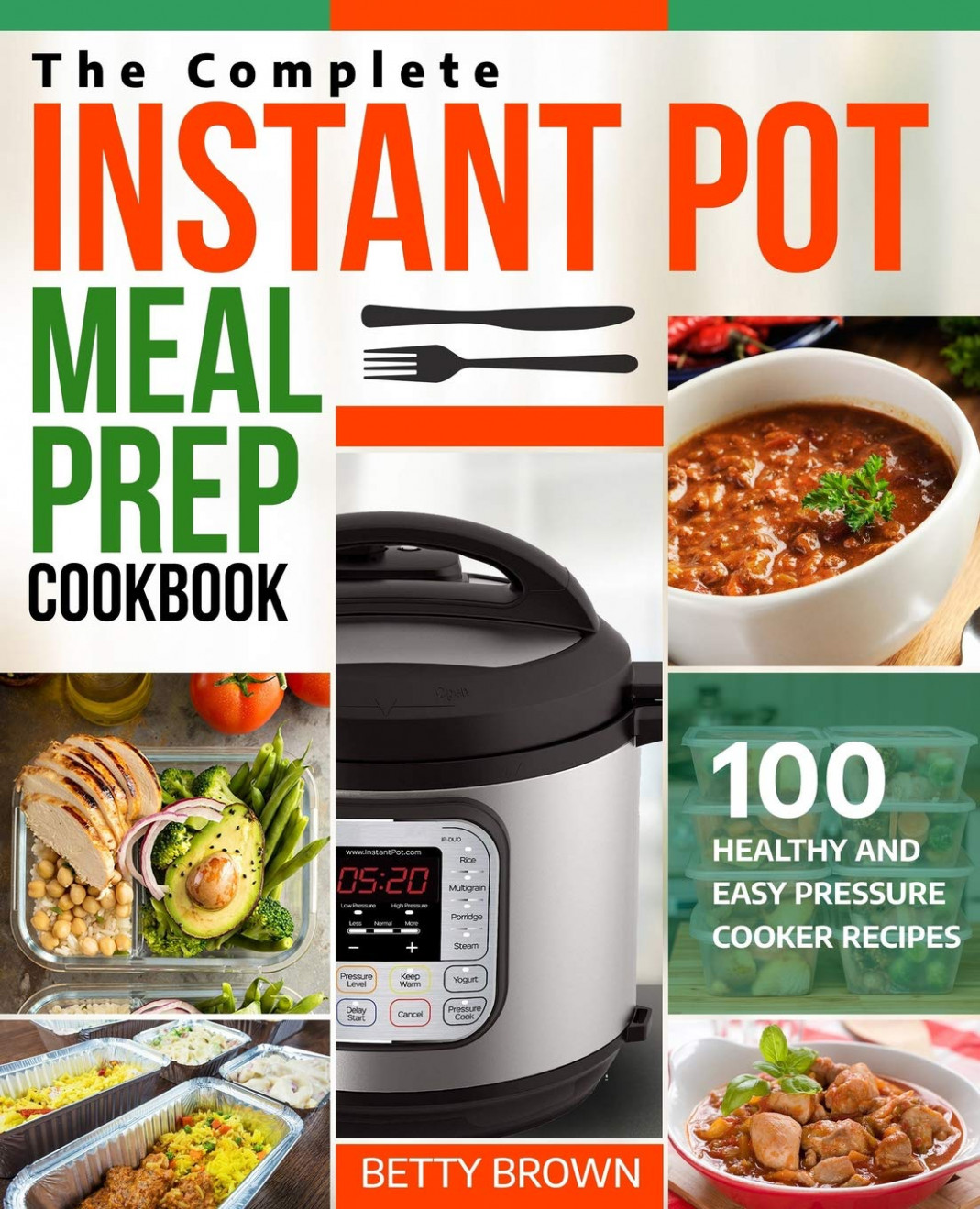 The Complete Instant Pot Meal Prep Cookbook: 15 Healthy and ..