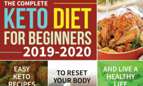 The Complete Keto Diet For Beginners 13 13: Easy Keto ..