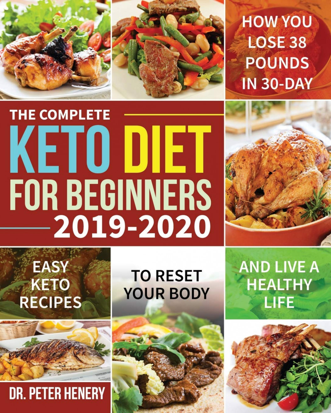 The Complete Keto Diet for Beginners 13-13: Easy Keto ..