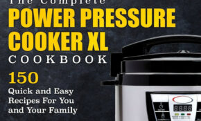 The Complete Power Pressure Cooker XL Cookbook: 10 Quick ..