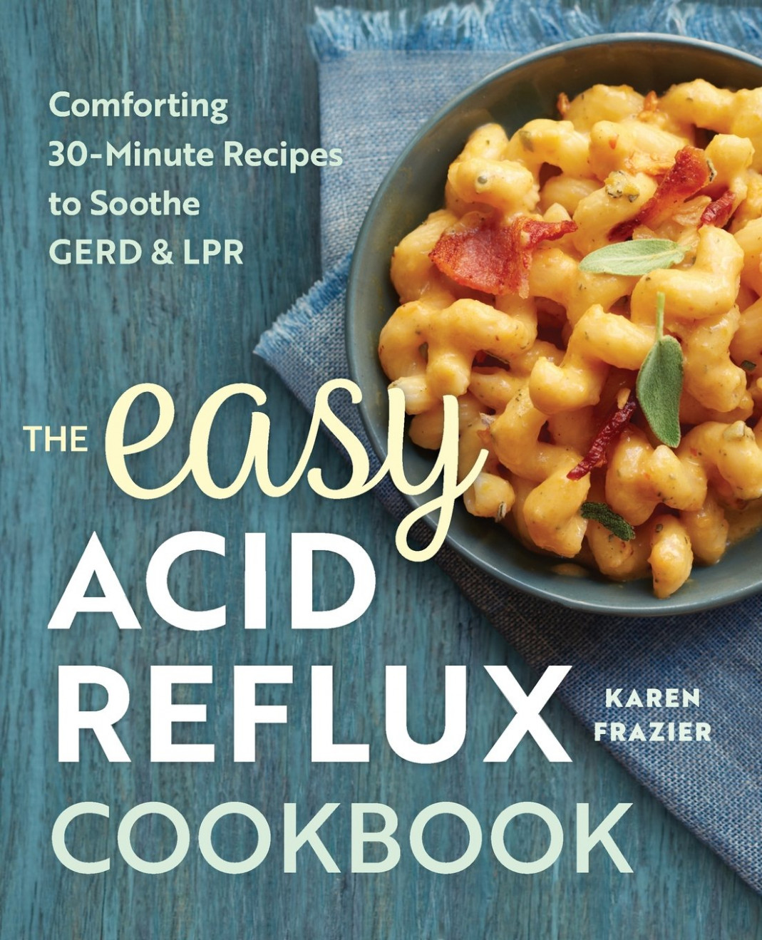 The Easy Acid Reflux Cookbook: Comforting 14-Minute Recipes ..