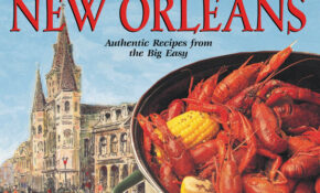 The Food Of New Orleans: Authentic Recipes From The Big Easy ..