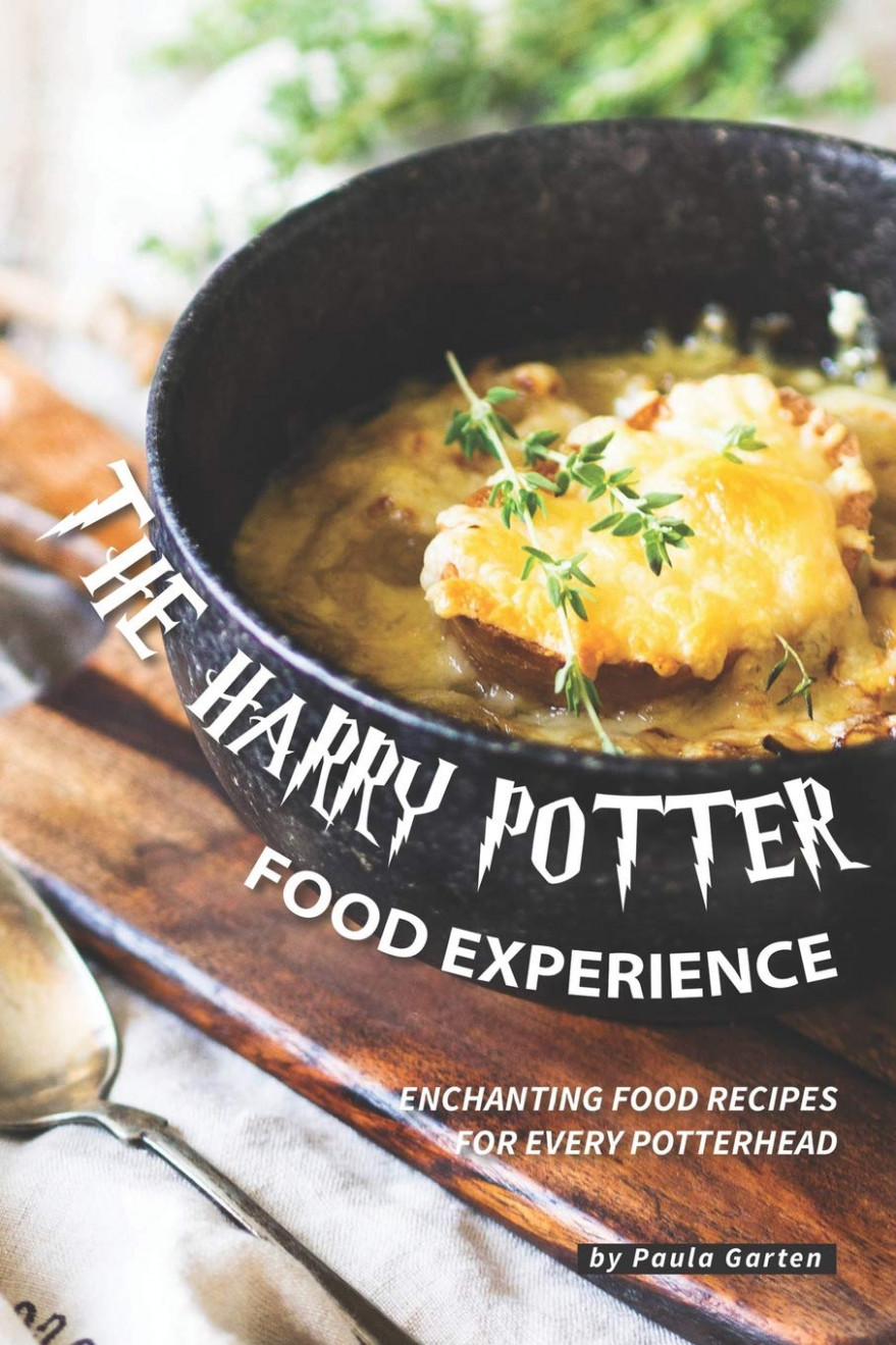 The Harry Potter Food Experience: Enchanting Food Recipes ..