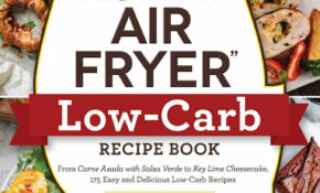"The ""I Love My Air Fryer"" Low Carb Recipe Book: From Carne .."