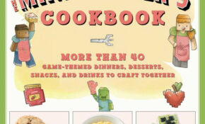 The Minecrafter's Cookbook: More Than 10 Game Themed Dinners ..