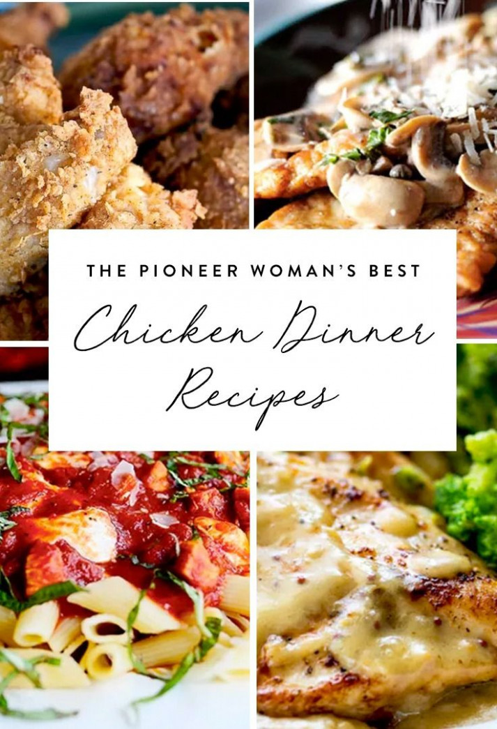 The Pioneer Woman's Best Chicken Dinner Recipes | Food ..