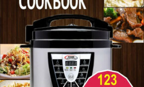 The Power Pressure Cooker XL Cookbook: 10 Delicious Electric Pressure  Cooker Recipes For The Whole Family Ebook By Whitley Fox – Rakuten Kobo – Power Pressure Cooker Xl Healthy Recipes