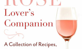 The Rosé Lover's Companion: A Collection of Recipes, Quotes ...