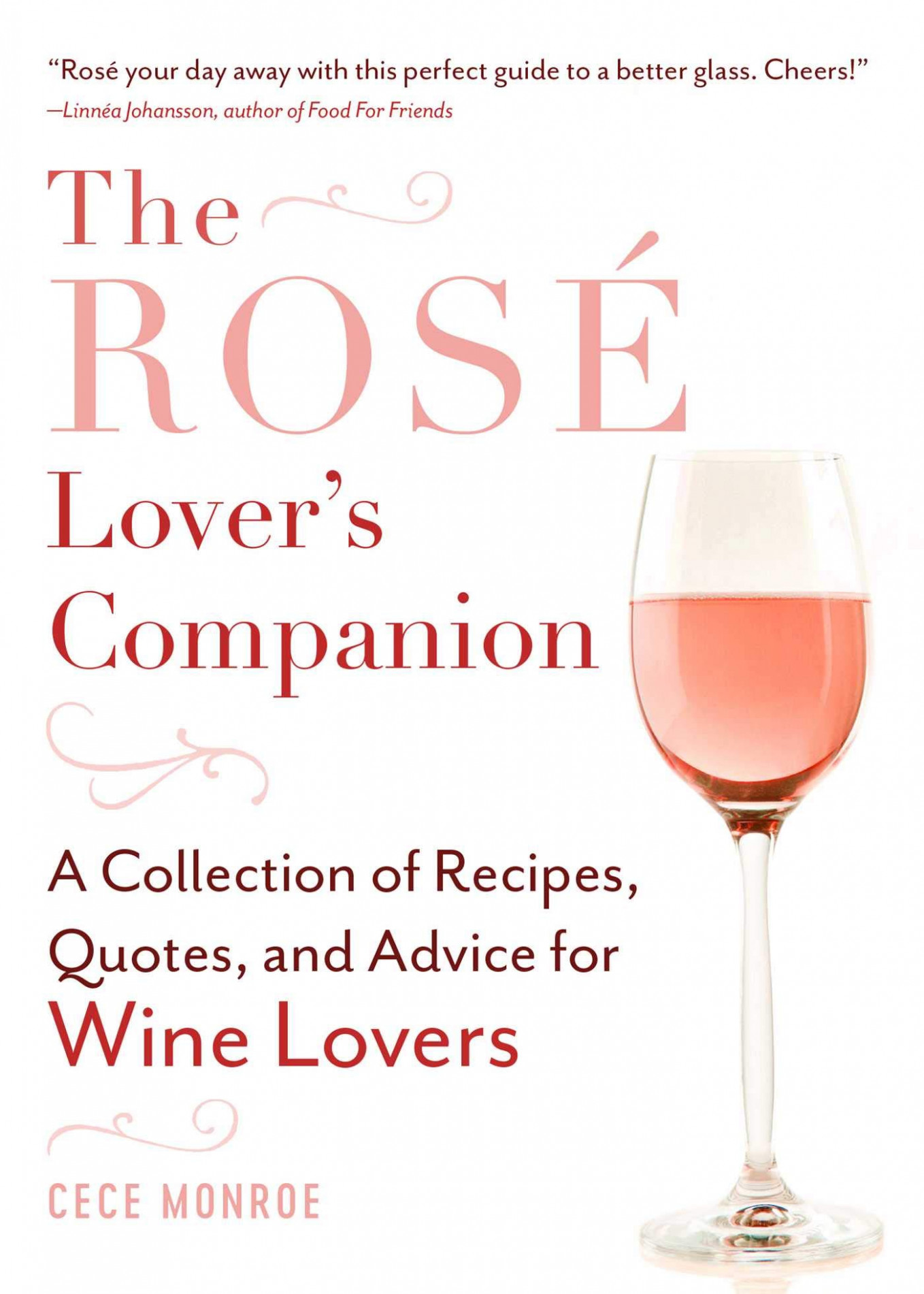 The Rosé Lover's Companion: A Collection Of Recipes, Quotes ..
