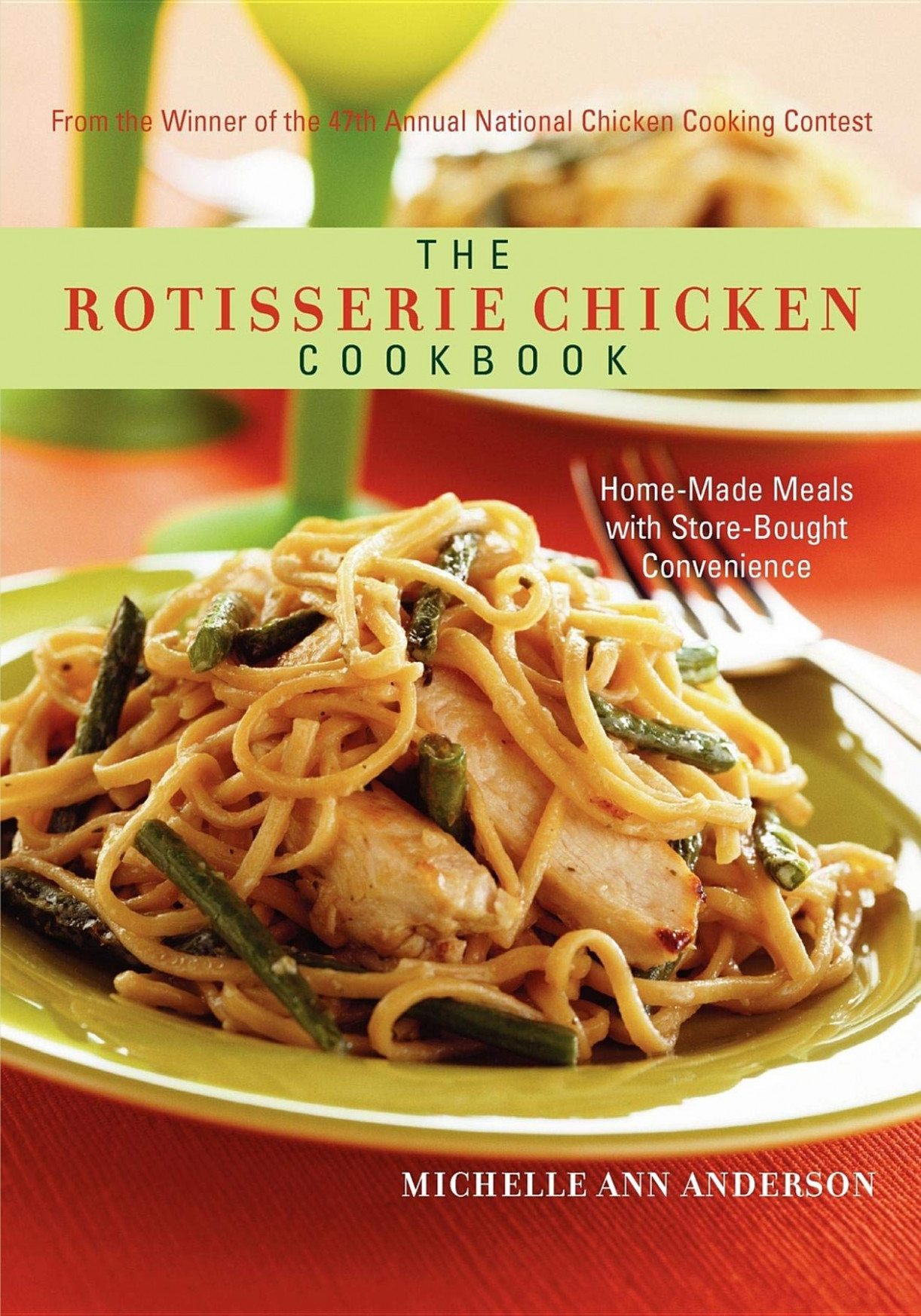 The Rotisserie Chicken Cookbook: Home-Made Meals with Store ..