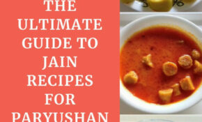 The Ultimate Guide To Jain Recipes For Paryushan | Dishes ..