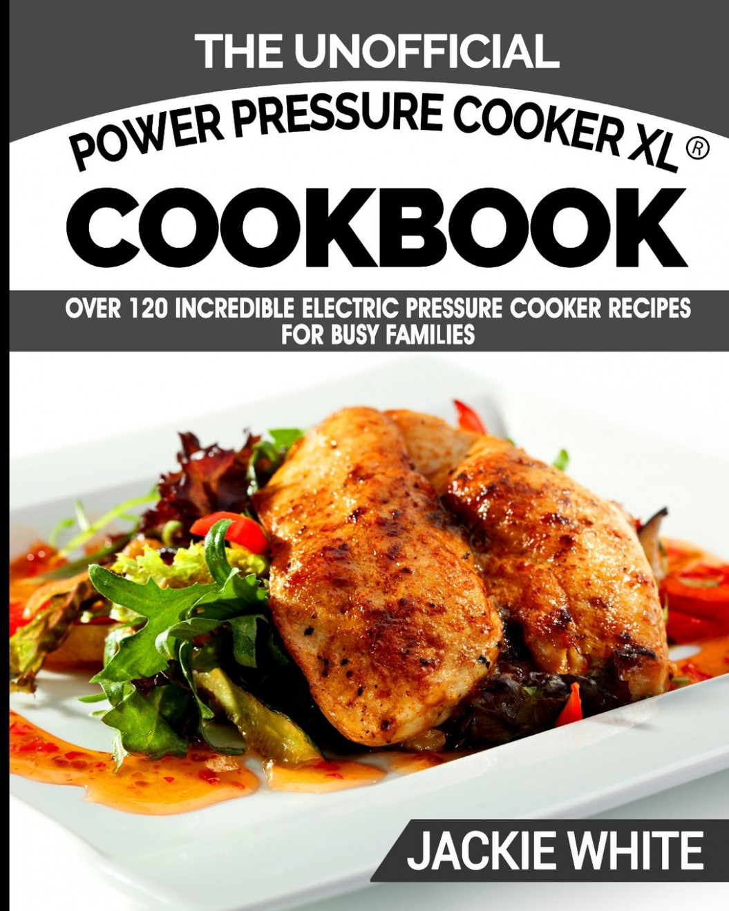The Unofficial Power Pressure Cooker XL® Cookbook: Over 13 ..