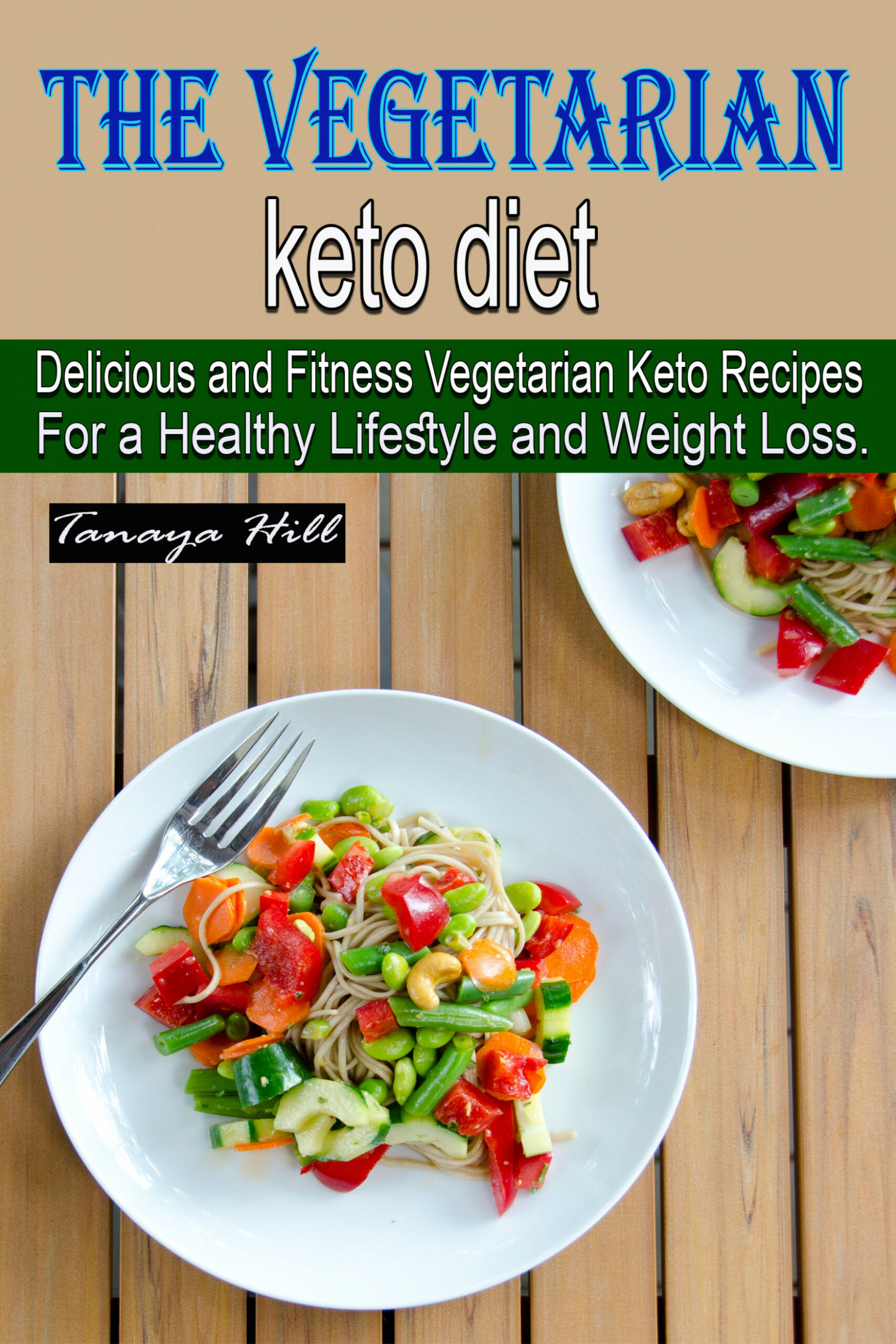 The Vegetarian Keto Diet:Delicious And Fitness Vegetarian ..