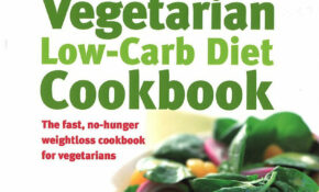 The Vegetarian Low Carb Diet Cookbook: The Fast, No Hunger ..