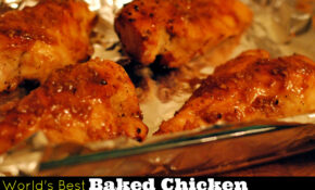 The World's Best Baked Chicken