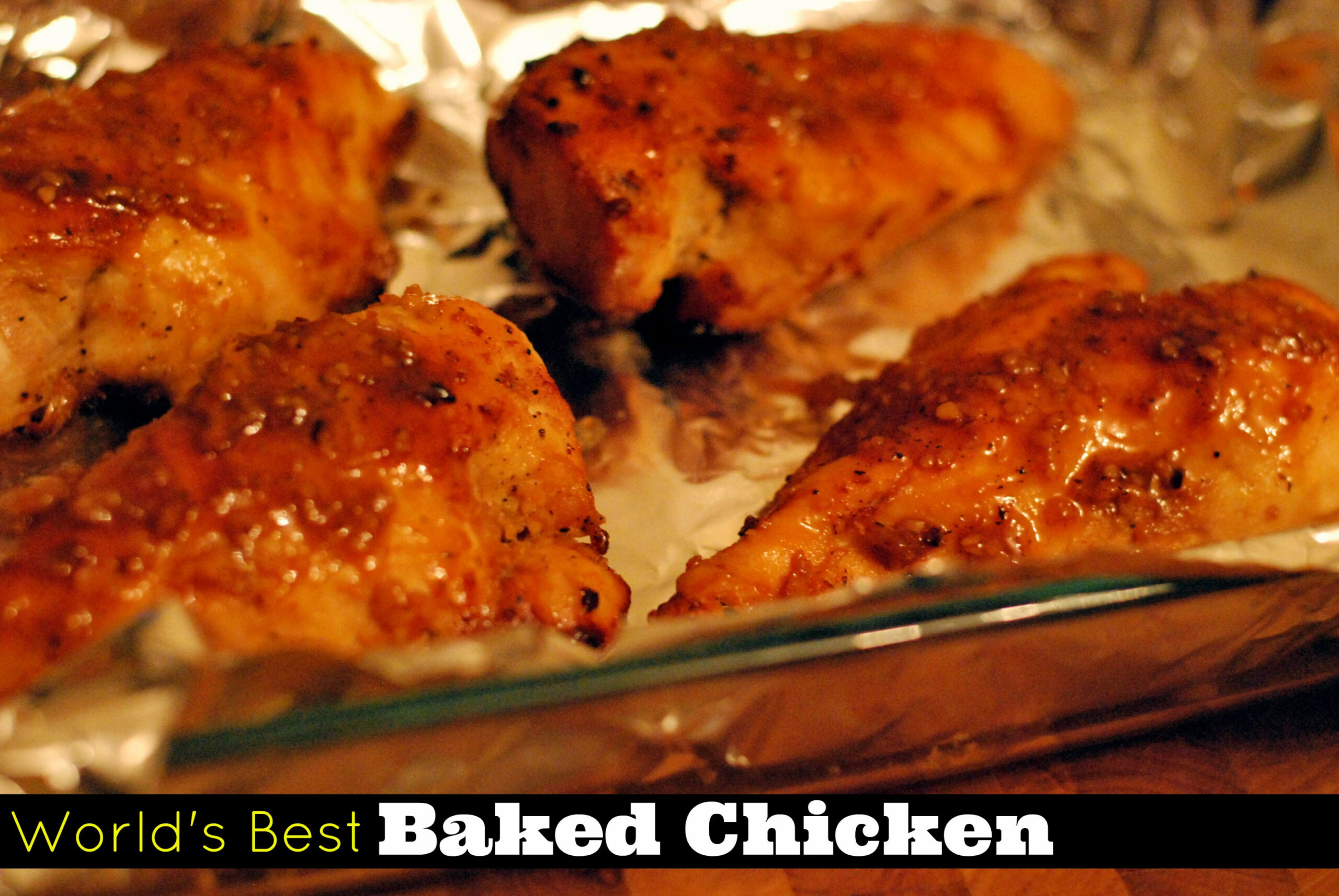 The World's Best Baked Chicken - recipes on baked chicken