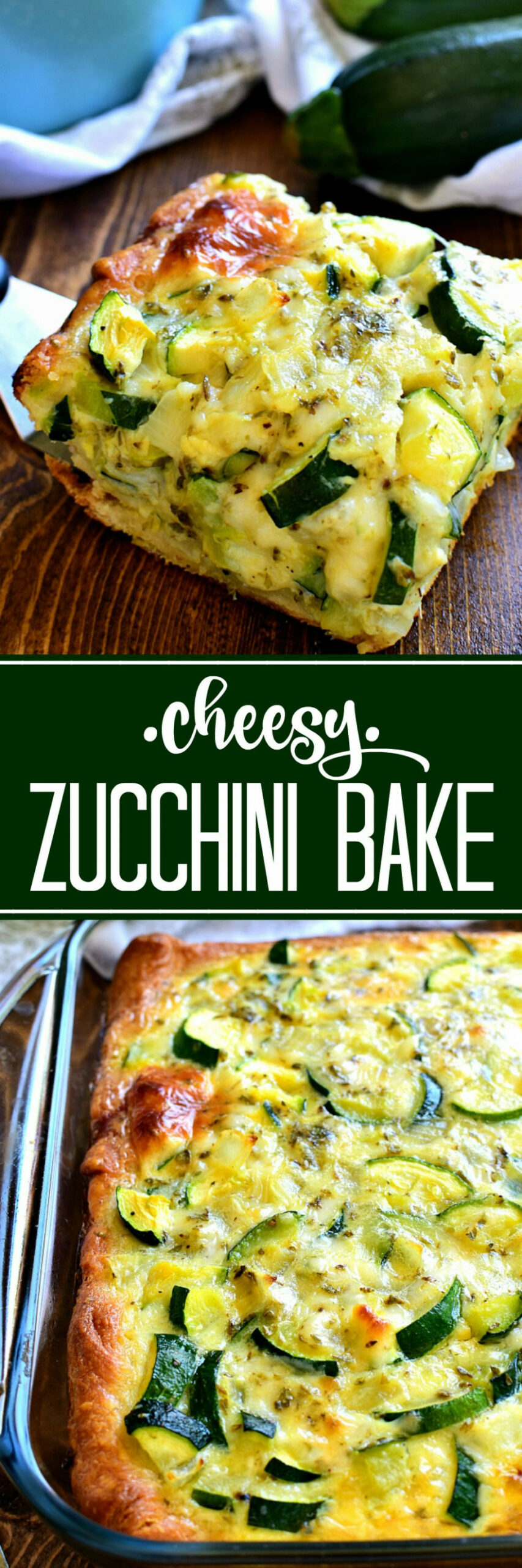 This Cheesy Zucchini Bake Is One Of My Favorite Ways To ..