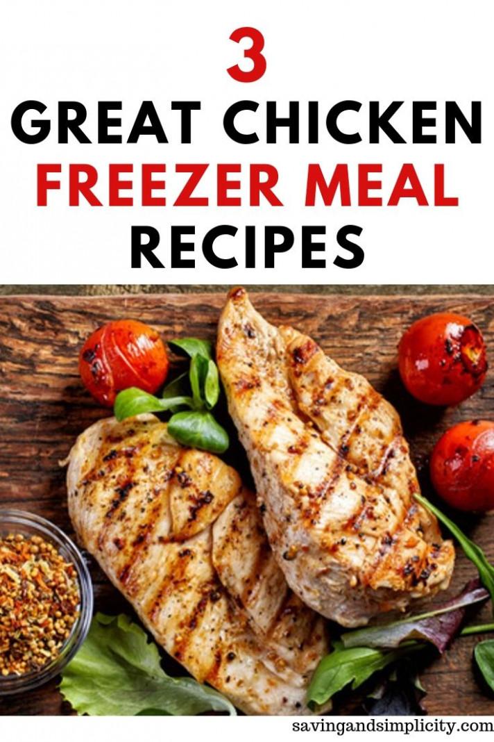 Three Great Chicken Freezer Meal Recipes - Saving & Simplicity - great dinner recipes