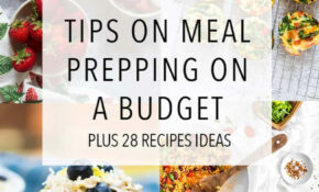 Tips For Meal Prepping On A Budget + 12 Recipes – Carmy ..