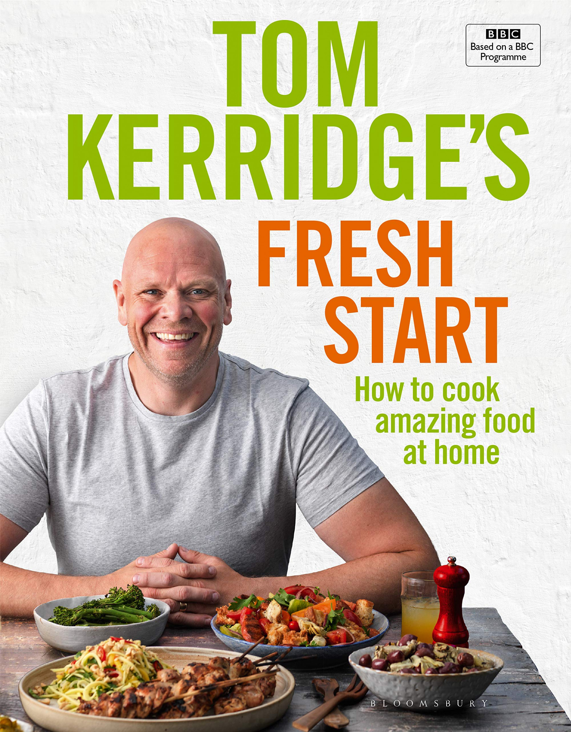 Tom Kerridge's Fresh Start: Eat Well Every Day With All The ..