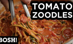 TOMATO ZOODLES | BOSH! | VEGAN RECIPE – Vegetarian Recipes Zoodles