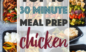 Top 10 (10 Minute) Meal Prep Chicken Recipes | Gimme Delicious – Dinner Recipes Quick Healthy