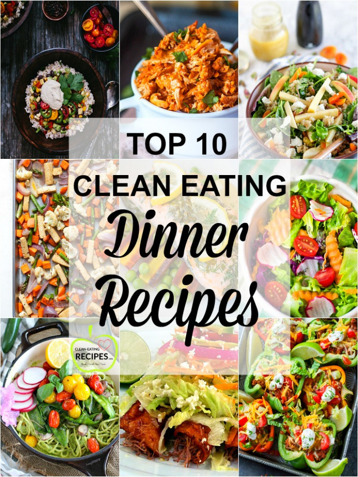 Top 10 Clean Eating Dinner Recipes - Living Smart Girl - clean eating recipes dinner