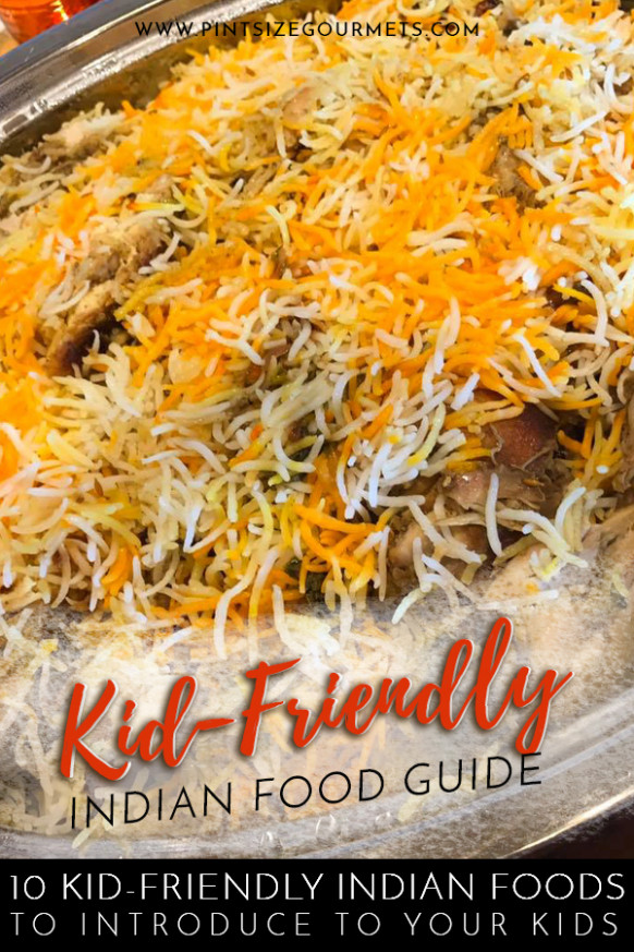 Top 10 Kid-Friendly Indian Foods - Pint Size Gourmets - kid friendly indian food recipes