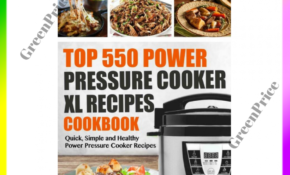 Top 10 Power Pressure Cooker XL Recipes Cookbook Quick Simple and Healthy  POW