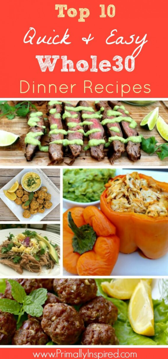 Top 10 Whole30 Dinners - Quick & Easy - Primally Inspired - paleo recipes dinner quick