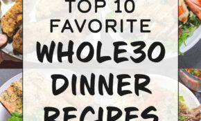 Top 12 Favorite Whole12 Dinner Recipes – Project Meal Plan – Food Recipes For Dinner