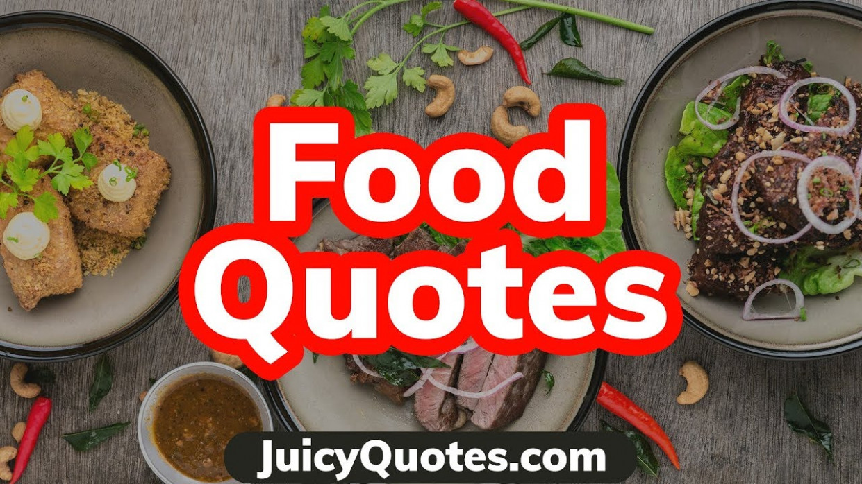 Top 15 Food Quotes and Sayings 15 - (About Delicious Food ..