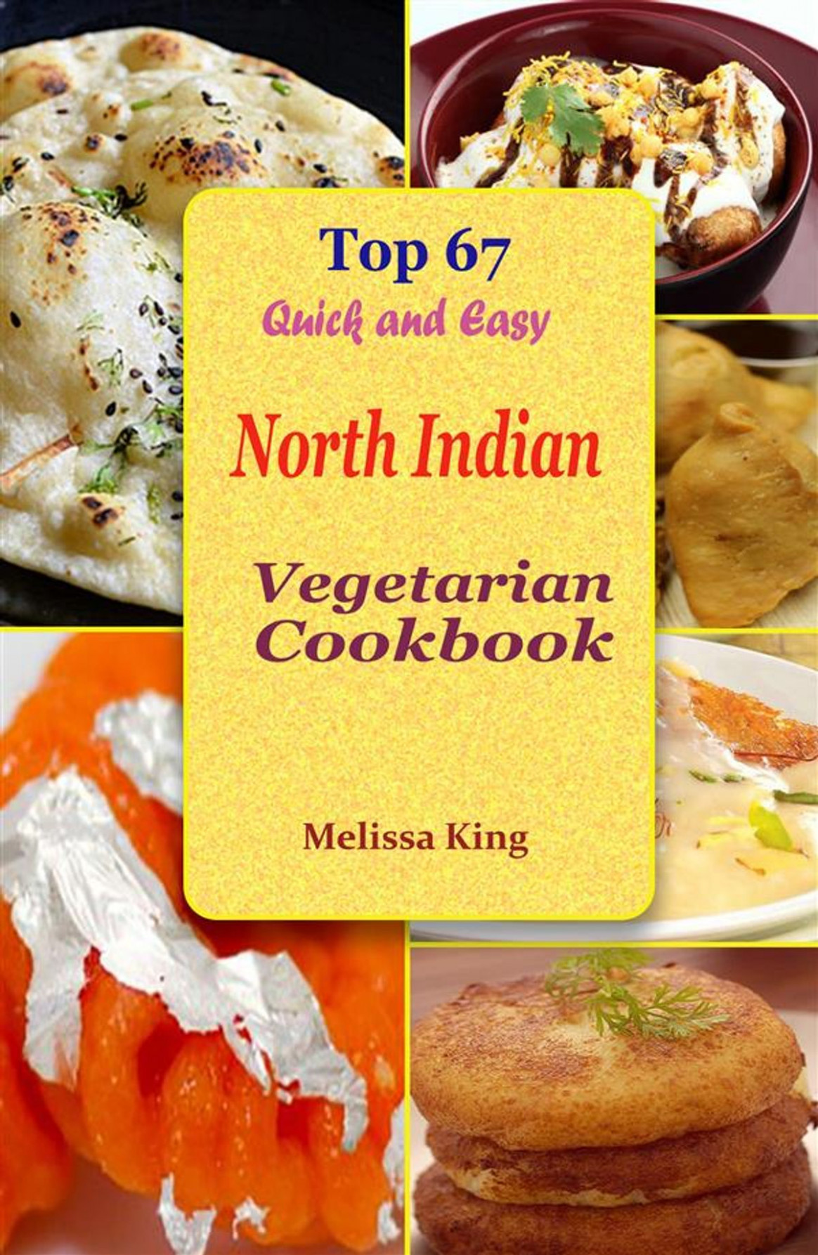 Top 15 Quick and Easy North Indian Vegetarian Cookbook ebook by Melissa  King - Rakuten Kobo - quick dinner recipes indian vegetarian