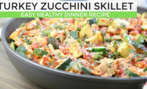Turkey Zucchini Skillet | Easy Low Carb Dinner Idea – Dinner Recipes To Lower Cholesterol