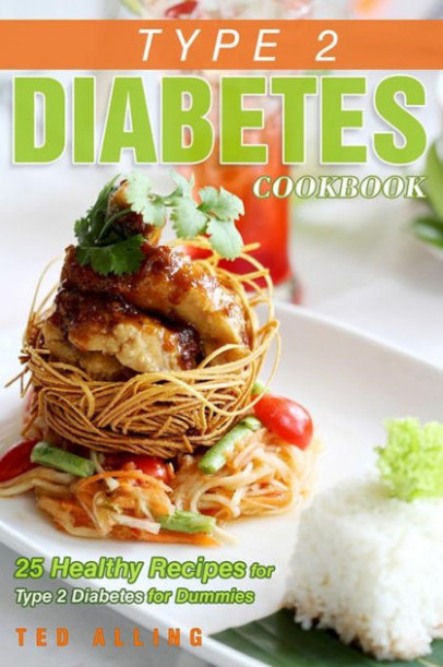 Type 2 Diabetes Cookbook - 25 Healthy Recipes for Type 2 ..
